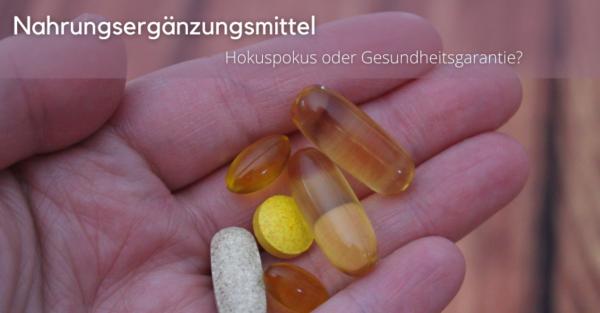 Nahrungsergänzungsmittel sind geeignet, um eine Mangelversorgung des Körpers mit Vitaminen und Mineralien zu vermeiden.